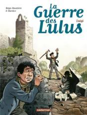 La guerre des Lulus T.7 ; Luigi - Couverture - Format classique