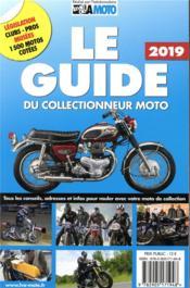 Le guide du collectionneur moto (édition 2019) - Couverture - Format classique