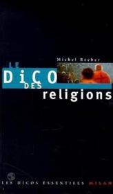 Le dico des religions - Couverture - Format classique