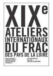 Xixe ateliers internationaux du frac des pays de la loire - Intérieur - Format classique