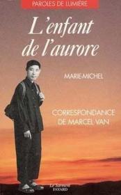 L'Enfant De L'Aurore - Correspondance De Marcel Van - Couverture - Format classique