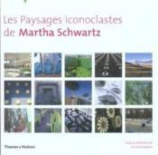 Les paysages iconoclastes de Martha Schwartz - Couverture - Format classique