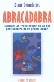 Abracadabra ; Comment Se Transformer En Un Bon Gestionnaire Et Un Grand Leader - Intérieur - Format classique
