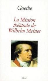 La mission théâtrale de Wilhelm Meister - Couverture - Format classique