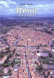 Riom 1212-1557, capitale et bonne ville d'Auvergne - Intérieur - Format classique