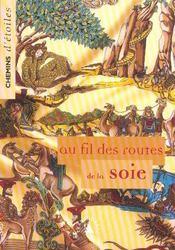 Chemin D'Etoiles T.11 ; Au Fil Des Routes De La Soie - Intérieur - Format classique