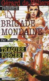 Brigade mondaine t.315 ; traquée, forcée - Couverture - Format classique