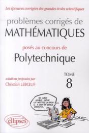 Problèmes corrigés de mathématisues posés au concours de polytechnique - Couverture - Format classique