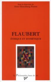 Flaubert ; éthique et esthétique - Couverture - Format classique