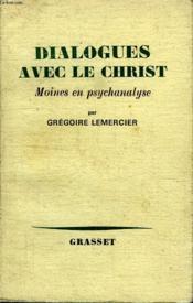 Dialogues Avec Le Christ.Moines En Psychanalyse. - Couverture - Format classique