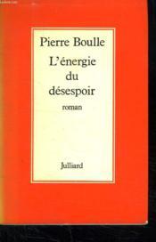 L Energie Du Desespoir. - Couverture - Format classique