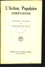 L'ACTION POPULAIRE CHRETIENNE. Encycliques et documents. - Couverture - Format classique