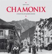 Chamonix ; à travers la carte postale ancienne - Couverture - Format classique