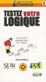 telecharger Testez votre logique – la nouvelle gymnastique de l'esprit livre PDF/ePUB en ligne gratuit