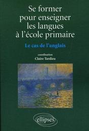 Se former pour enseigner les langues à l'école primaire ; le cas de l'anglais - Intérieur - Format classique