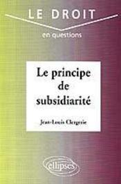 Le Principe De Subsidiarite - Intérieur - Format classique