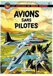Les aventures de Buck Danny T.12 ; avions sans pilotes - Intérieur - Format classique