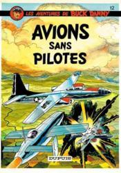 Les aventures de Buck Danny T.12 ; avions sans pilotes - Couverture - Format classique