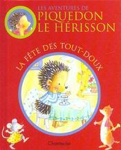 Piquedon Le Herisson - La Fete Des Tout-Doux - Intérieur - Format classique