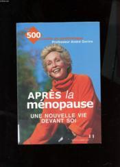 Apres La Menopause : Une Nouvelle Vie Devant Soi - Couverture - Format classique