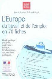 L'Europe du travail et de l'emploi en 70 fiches ; guide pratique des drh, partenaires sociaux, fonctionnaires, responsables politiques... - Intérieur - Format classique