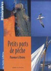 Petits ports de pêche ; Provence et Riviera - Intérieur - Format classique