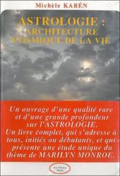 Astrologie : Architecture Cosmique De La Vie - Couverture - Format classique