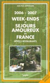 Week-Ends Et Sejours Amoureux En France ; Hotels, Restaurants (edition 2006-2007 - Intérieur - Format classique