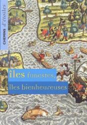 Chemin D'Etoiles ; Chemins D'Etoiles 12 ; Iles Funestes, Iles Bienheureuses - Couverture - Format classique