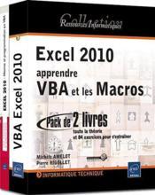 Excel 2010 : apprendre VBA et les Macros ; toute la théorie et 84 exercices pour s'entraîner - Couverture - Format classique