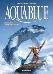 Aquablue T.12 ; retour aux sources - Couverture - Format classique