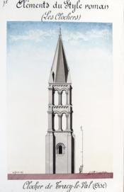 Eléments du style roman : Clocher de Tracy-le-Val [ Belle aquarelle originale ] - Couverture - Format classique