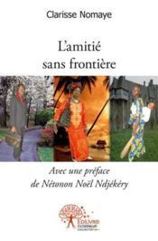 L?Amitie Sans Frontiere - Couverture - Format classique