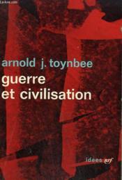 Guerre Et Civilisation. Collection : Idees N° 11 - Couverture - Format classique