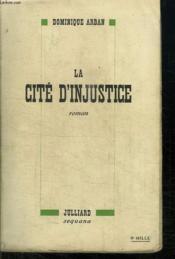 La Cite D Injustice. - Couverture - Format classique