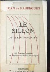 Le Sillon De Marc Sangnier - Un Tournant Majeur Du Mouvement Social Catholique - Couverture - Format classique