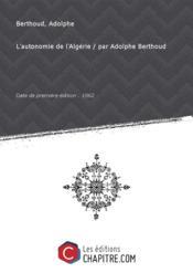 L'autonomie de l'Algérie / par Adolphe Berthoud [Edition de 1862] - Couverture - Format classique
