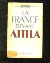 La France Devant Attila. - Couverture - Format classique