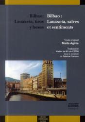 Bilbao lauaxeta tiros y besos / bilbao lauaxeta salves et sentiments - Couverture - Format classique