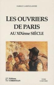 Les ouvriers de Paris au XIXème siècle - Couverture - Format classique