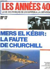 Les Annees 40 - La Vie Des Francais De L'Occupation A La Liberation - N°17 - Couverture - Format classique