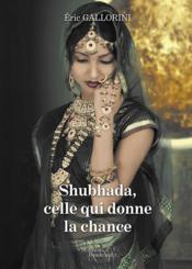 Shubhada, celle qui donne la chance - Couverture - Format classique