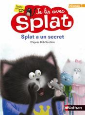Je lis avec Splat ; Splat a un secret ; niveau 1 - Couverture - Format classique