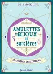 Amulettes et secrets de sorcières : 20 créations ensorcelantes - Couverture - Format classique