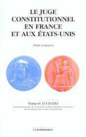 Le juge constitutionnel en france et aux etats-unis - Intérieur - Format classique