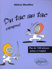 Du Tac Au Tac Espagnol Plus De 1300 Phrases Pretes A L'Emploi - Intérieur - Format classique