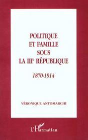 Politique et famille sous la III République, 1870-1914 - Intérieur - Format classique