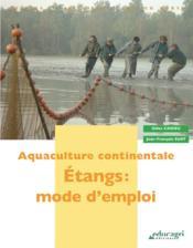 Aquaculture continentale ; étangs : mode d'emploi - Couverture - Format classique