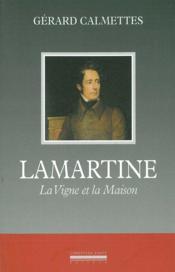 Lamartine - la vigne et la maison - Couverture - Format classique