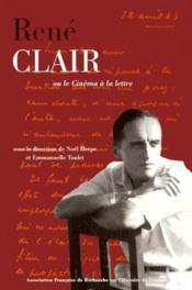 René Clair ou le cinema a la lettre - Couverture - Format classique